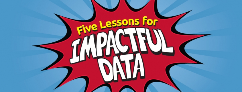 Five Lessons for Impactful Data