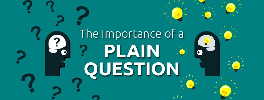 The importance of a plain question
